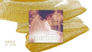 Partida | EP Leve | Ziza Fernandes  [Official Lyric Video]