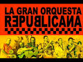 La gran orquesta republicana [video]