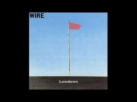 Wire - Lowdown