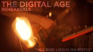 "The Digital Age - Rehearsals - ""All Rise (Jesus, Majesty)"""