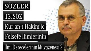 Prof. Dr. Ahmet Akgündüz - 13. Söz - Kur'an-ı Hakim'le Felsefe İlimlerinin Muvazenesi 2 (1995)