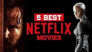 Top 5 Best Netflix Original Movies to Watch Now! 2019