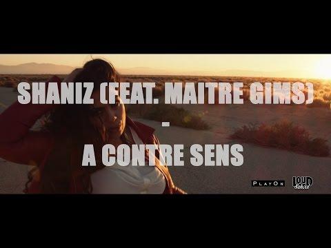 Shaniz Feat Maitre Gim's - A Contre Sens