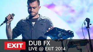 Dub FX - Live at EXIT Festival 2014 (full concert)