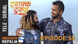 Twakka Tukka Returns - Episode 54   New Nepali Comedy TV Serial 2017 Ft. Dinesh DC