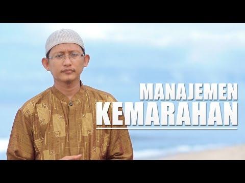 Ceramah Singkat: Manajemen Kemarahan - Ustadz Badrusalam, Lc.