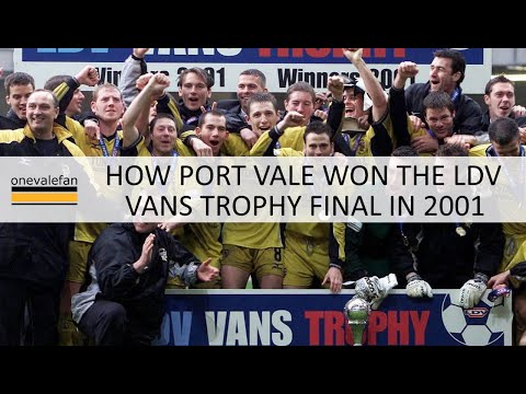 How Port Vale won the 2001 LDV Vans Trophy Final
