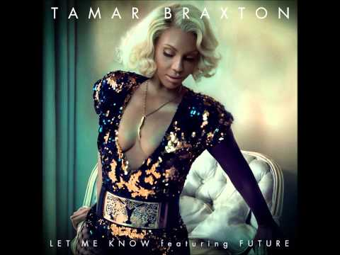 Tamar Braxton (ft. Future) - Let Me Know (Official Audio)