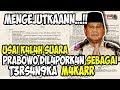 BERITA TERBARU HARI INI ~ BARU 21 MEI 2019 ~ Prabowo Dil4-p0rkan Sebagai T3rs4n9k4 M4k4r