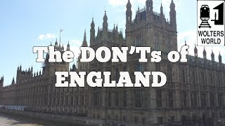 Visit England  - The DON'Ts of Visiting England