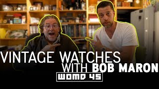 WOMD 45   Vintage Rolex, Vintage Patek, & Other Investment Quality Watches w/ Bob Maron
