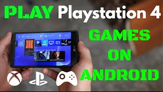 How To Play PS4 Games On Any Android Device ( May 2017 )