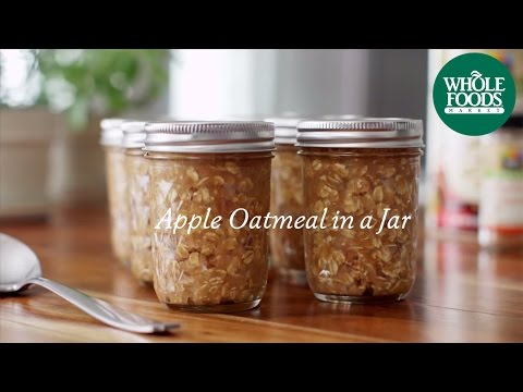 Homemade Healthy Recipe | Apple Oatmeal in a Jar | Whole Foods Market