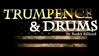 Trumpence And Drums Original Trump Song by Banks Billions