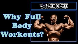 Why Full Body Workouts? - Bodybuilding Tips To Get Big