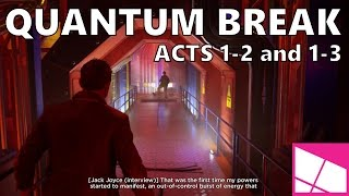 Quantum Break: Acts 1-2 and 1-3 Full Playthrough