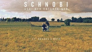 Achi der Entertainer & Branka feat. Mosh36 - Schnobi (prod. by Hunes)