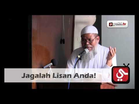 Jagalah Lisan Anda! - Ustadz Abu Nida' Chomsaha Shofwan, Lc.