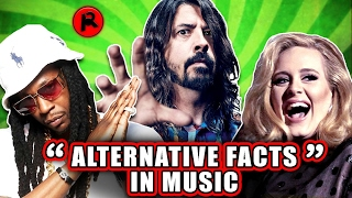 """ALTERNATIVE FACTS"" IN MUSIC"