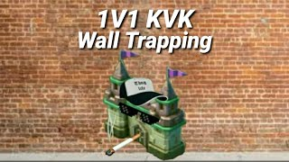 Wall Trapping KvK in K338 Lords Mobile