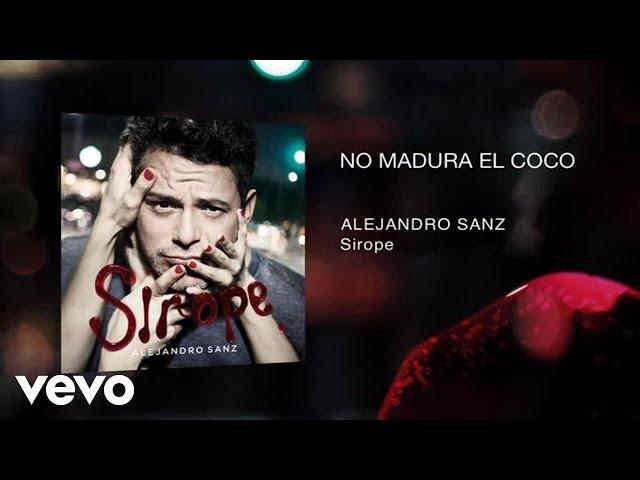 Alejandro Sanz - No Madura El Coco
