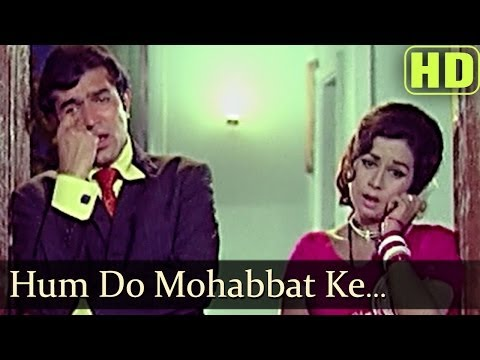 Hum Do Mohabbat Ke Maare - Rajesh Khanna - Nanda - Joru Ka Ghulam...