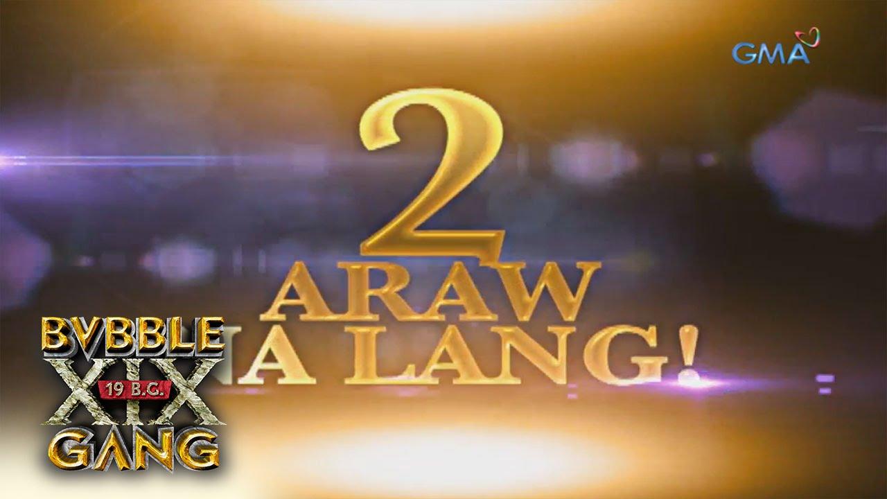 I am 'Bubble Gang': 2 araw na lang!
