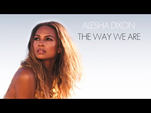 Alesha Dixon - The Way We Are (Official Audio)