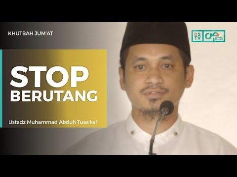 Khutbah Jum'at : Stop Berutang - Ustadz M Abduh Tuasikal