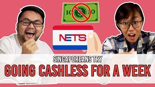 Singaporeans Try: Going Cashless For A Week | EP 110