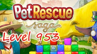Pet Rescue Saga Level 953 (NO BOOSTERS)