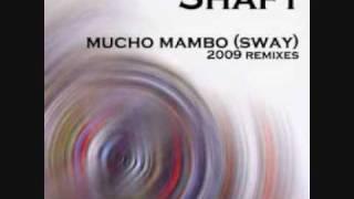 Shaft - Mucho Mambo (Sway) 2009 Remixes (Eric Witlox Ft Garuda Radio Edit)