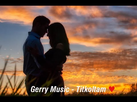 Gerry Music -  Titkoltam (Official Music Video)