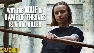Why The Waif In Game Of Thrones Is A Bad Killer - Winter is Taking Forever