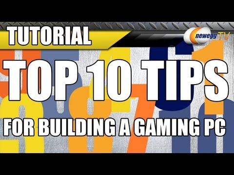 Newegg Tutorial: Top 10 Tips for Building a Gaming PC