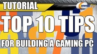 Newegg Tutorial_ Top 10 Tips for Building a Gaming PC