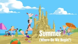 Watch Phineas  Ferb Summer where Do We Begin video
