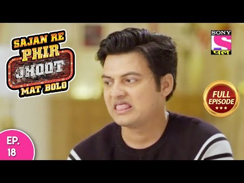 Sajan Re Phir Jhoot Mat Bolo  - Full Episode - Ep 18 -  11th   July, 2018