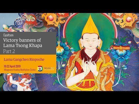 Ganden Lha Ghiema: the Guru Yoga of Lama Tsong Khapa - part 2