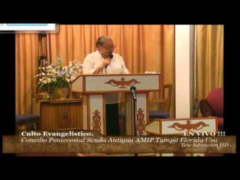 Culto Evangelistico, Concilio Pentecostal Senda Antigua Amip Tampa Fl. 05-24-2015
