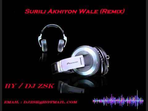 Surili Akhiyon Wale (DJ ZSK  Remix)