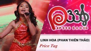 DỰ ÁN P336 | Linh Hoa (Phan Thiên Thảo) - Price Tag 😋
