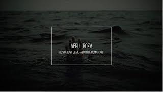 Aepul Roza -Dusta (OST Semerah Cinta Humairah).
