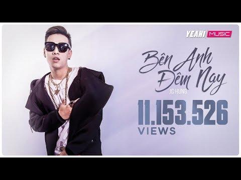 Bên Anh Đêm Nay | JC Hưng Ft. Binz | Yeah1 Superstar (Offical MV)