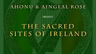 Sacred Sites of Ireland Virtual Tour - Part 2