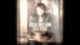 Watch Josh Wilson See You video