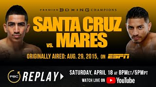PBC Replay: Santa Cruz vs Mares 1 | Full Televised Fight Card
