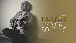 Adam Levy's Take 5: Lyrical Soloing - Intro