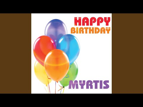 Happy Birthday Myrtis