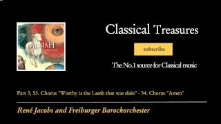Watch George Frideric Handel 53. Chorus Worthy Is The Lamb That Was Slain video